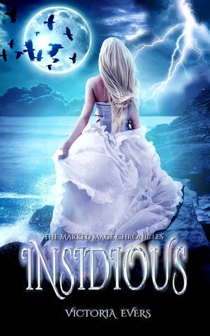 The Mage Chronicles insidious the marked mage chronicles 1 by evers