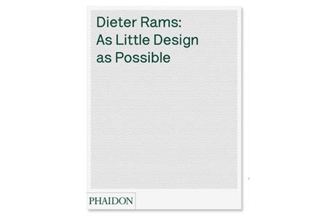 dieter rams as little dieter rams as little design as possible hypebeast