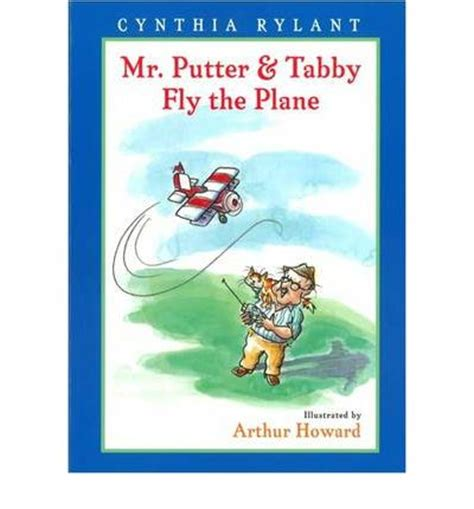 Mr Putter And Tabby Fly The Plane by Mr Putter And Tabby Fly The Plane Cynthia Rylant