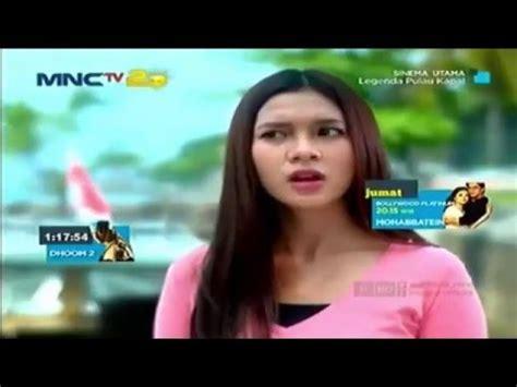 film kolosal legenda cinta putri duyung film tv mnctv terbaru legenda putri duyung doovi