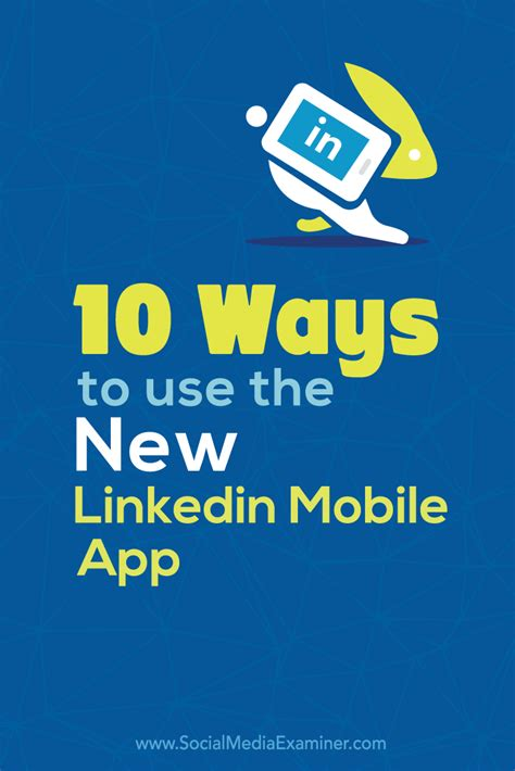 linked in mobile 10 ways to use the new linkedin mobile app social media