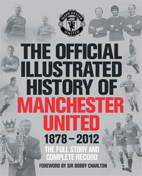 Manchester United 1878 the official illustrated history of manchester united 1878