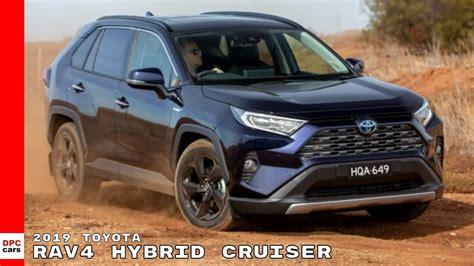 2019 Toyota Rav4 Hybrid Specs by 2019 Toyota Rav4 Hybrid Cruiser Australian Spec