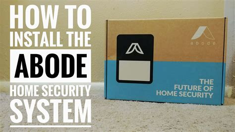 how to install the abode diy home security automation system