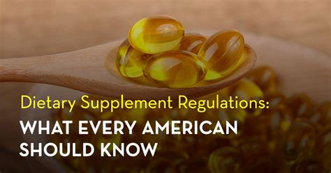 supplement regulation dietary supplement regulations what every american should