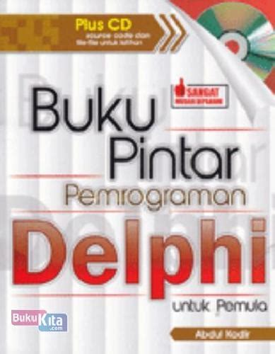 Dasar Pemrograman Delphi Abdul Kadir bukukita buku pintar pemrograman delphi untuk pemula