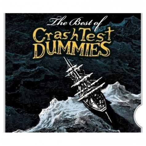 best of crash test the best of crash test dummies crash test dummies