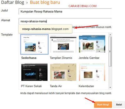 cara membuat blog keren untuk pemula cara membuat blog gratis keren di blogspot untuk pemula