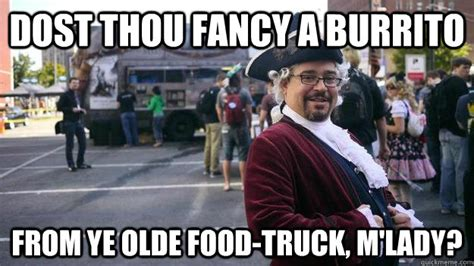 M Lady Meme - dost thou fancy a burrito from ye olde food truck m lady