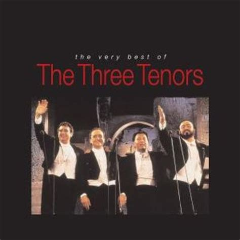 the best of the 3 tenors the best of the three tenors the three tenors