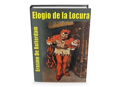 libro elogio de las familias elogio de la locura erasmo de rotterdam libro gratis leer para crecer libros cuentos