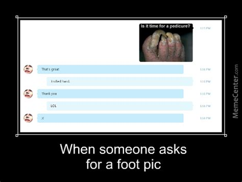 Foot Meme - feet pic by taintedlies meme center