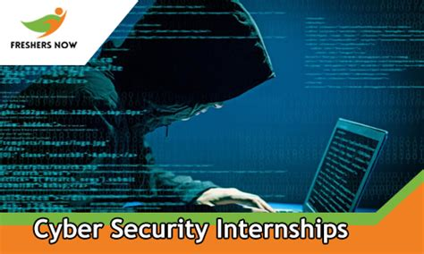 Cyber Security Mba Salary by Cyber Security Internships 2018 2019 For Freshers And