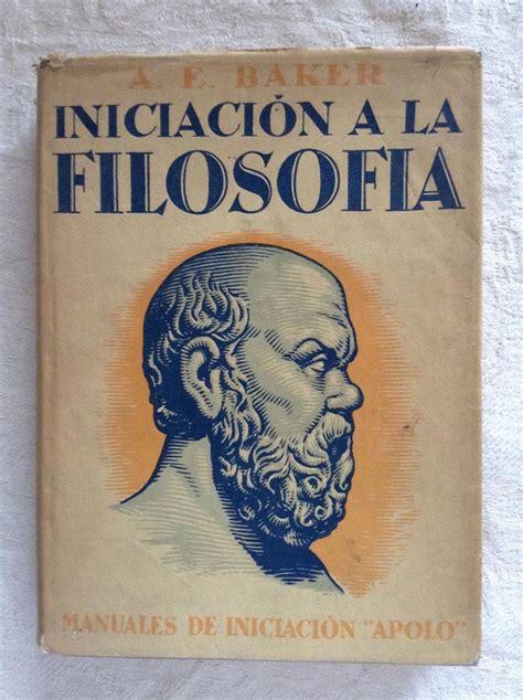 libro iniciacin a la filosofa iniciaci 243 n a la filosof 237 a a e baker libros de segunda mano baratos libros ambig 250 libros