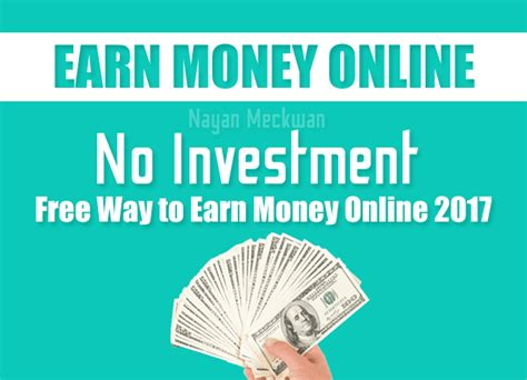 Make Money Online With No Investment - no investment free way to earn money online 2017 nayan