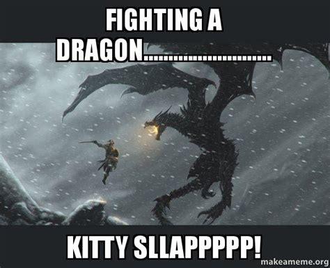 Dragon Memes - fighting a dragon kitty