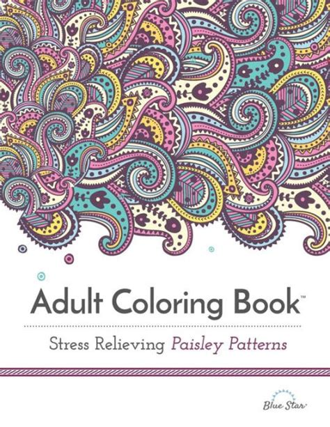 coloring book for adults barnes and noble coloring book stress relieving paisley patterns by