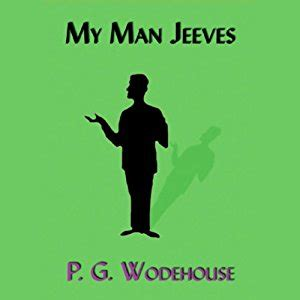 my man jeeves full audio book by p g wodehouse 1881 my man jeeves audiobook p g wodehouse audible co uk