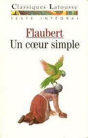 un coeur simple un coeur simple by flaubert gustave