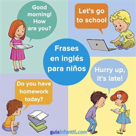 imagenes de frases en ingles y español aprende ingl 233 s con los ni 241 os practicando estas sencillas