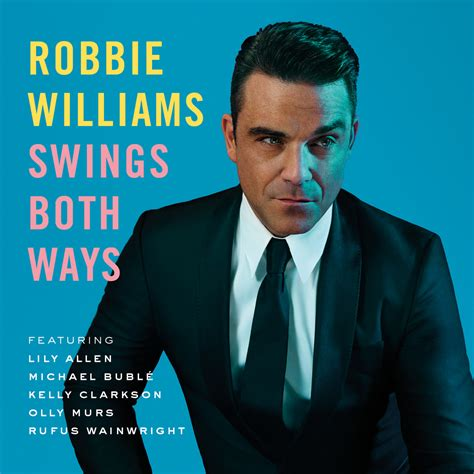 robbie williams swing robbie williams swings both ways review all noise