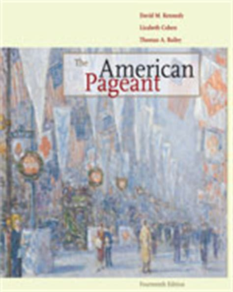 The American Pageant 12th Edition Chapter 16 Outline by American Pageant 16th Edition David M Kennedy The Knownledge