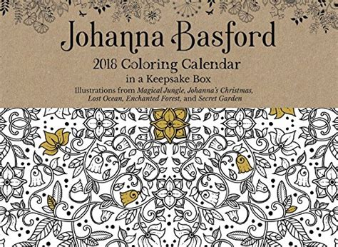 2018 coloring calendar books johanna basford 2018 coloring day to day calendar