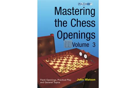 chess openings books mastering the chess openings vol 3 mastering the opening