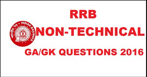 questions asked in railway rrb rrb railways ntpc 2016 gk questions asked with answers