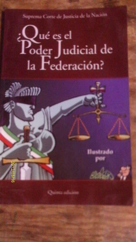 libro el poder el libro 191 qu 233 es el poder judicial de la federaci 243 n 120 00 en mercado libre