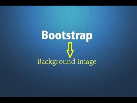 bootstrap tutorial background image bootstrap image background css3 background image and