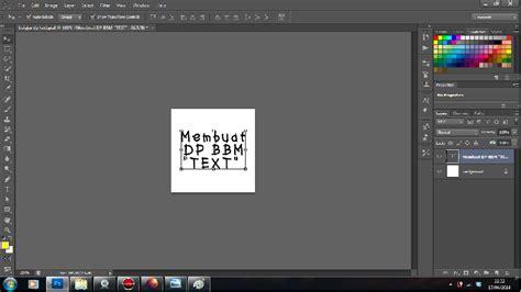 membuat video jadi dp bbm membuat dp bbm text bergerak dengan photoshop cs6