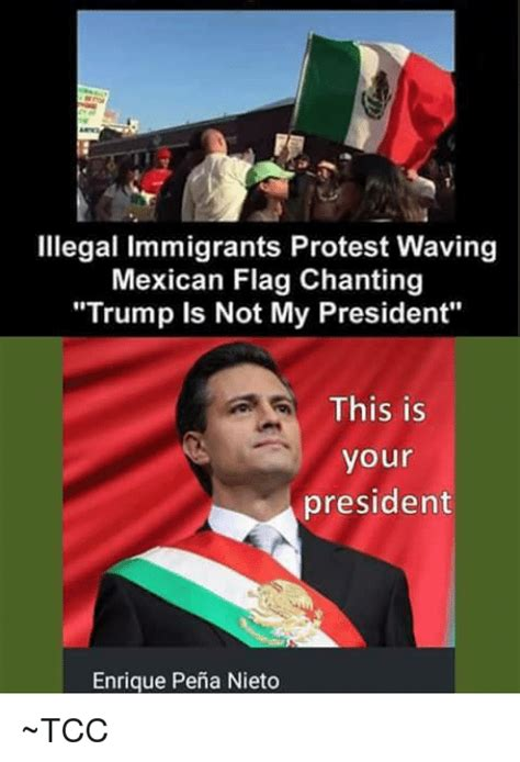 Illegal Immigration Meme - illegal immigrants protest waving mexican flag chanting