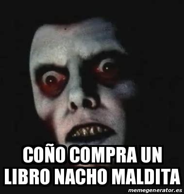 libro tu maldita sonrisa volume meme personalizado co 241 o compra un libro nacho maldita 17997068