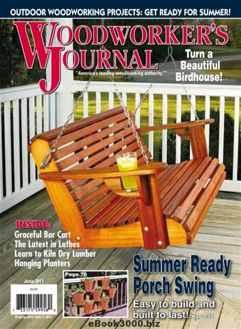 woodworkers journal woodworker s journal june 2017 free pdf magazine
