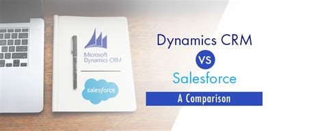 why salesforce is better than dynamics dynamics crm vs salesforce crm a comparison