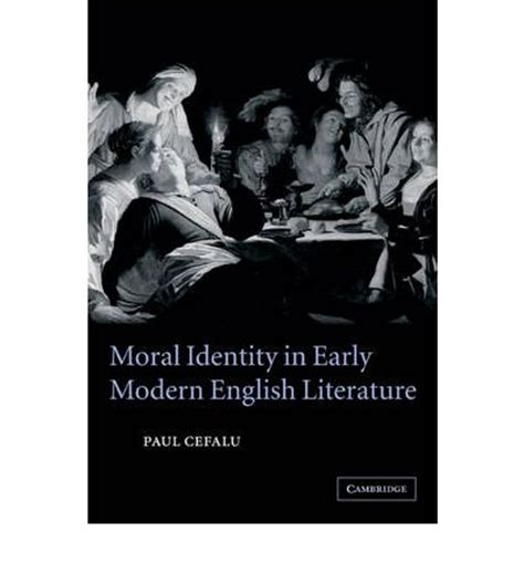 themes in early modern literature moral identity in early modern english literature paul