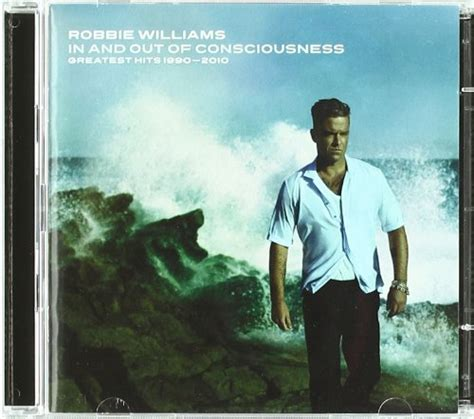 in and out of consciousness greatest hits 1990 2010 robbie williams download albums zortam music