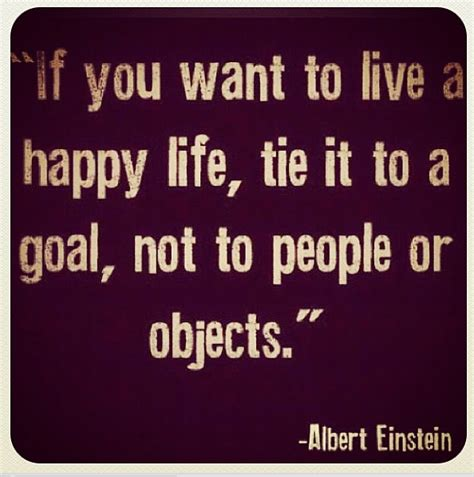 it s not a if you live it it s a da hill thats real books if you want to live a happy tie it to a goal not to