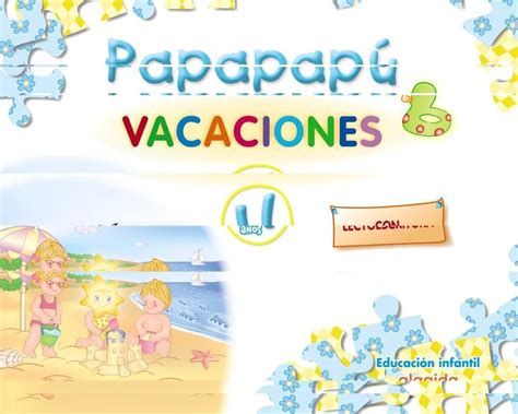 vacaciones infantil 4 aos 8468087556 comprar libro 4a 209 os papapapu vacaciones con lectoescritura 4 a 209 os