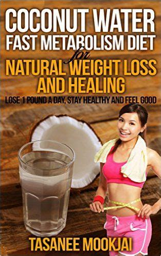 Detox Water To Fasten Metabolism by The Coconut Water Fast Metabolism Diet For Rapid Weight
