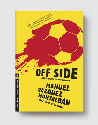 off side a pepe carvalho mystery kindle edition by manuel vazquez montalban ed emery off side 187 melville house books