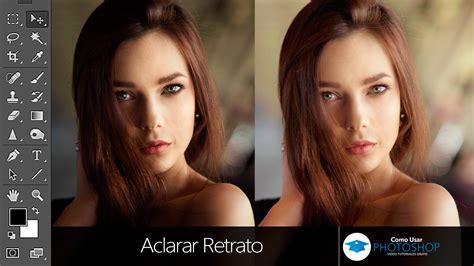como aclarar imagenes oscuras en photoshop aclarar retrato en photoshop