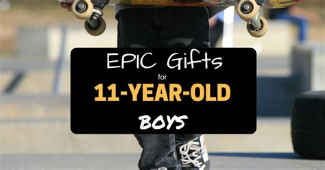 gifts for 11 year old tomboys best gifts 11 year boys decore
