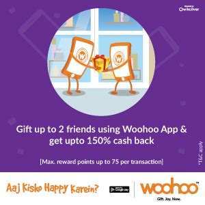 How To Use Woohoo Gift Card - woohoo app gift up to 2 friends of yours get up to 150 cashback via woohoo app
