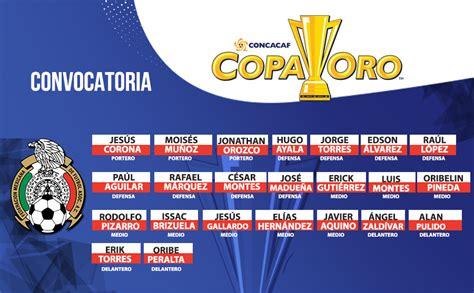 Calendario Copa Oro Selecci 243 N Mexicana Exclusiva Las Convocatorias De Osorio