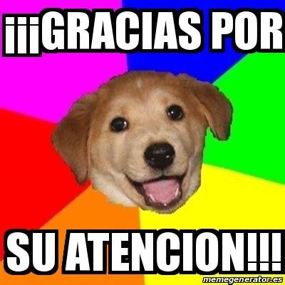 Advice Dog Meme Generator - meme advice dog 161 161 161 gracias por su atencion 18802408