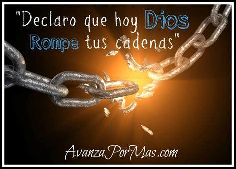cadenas para facebook de reflexion postal quot declaro que hoy dios rompe tus cadenas