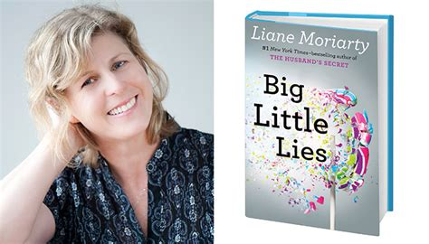 Liane Moriarty Big Litlle Things author liane moriarty comes clean
