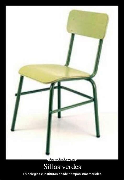 imagenes de sillas verdes sillas verdes desmotivaciones